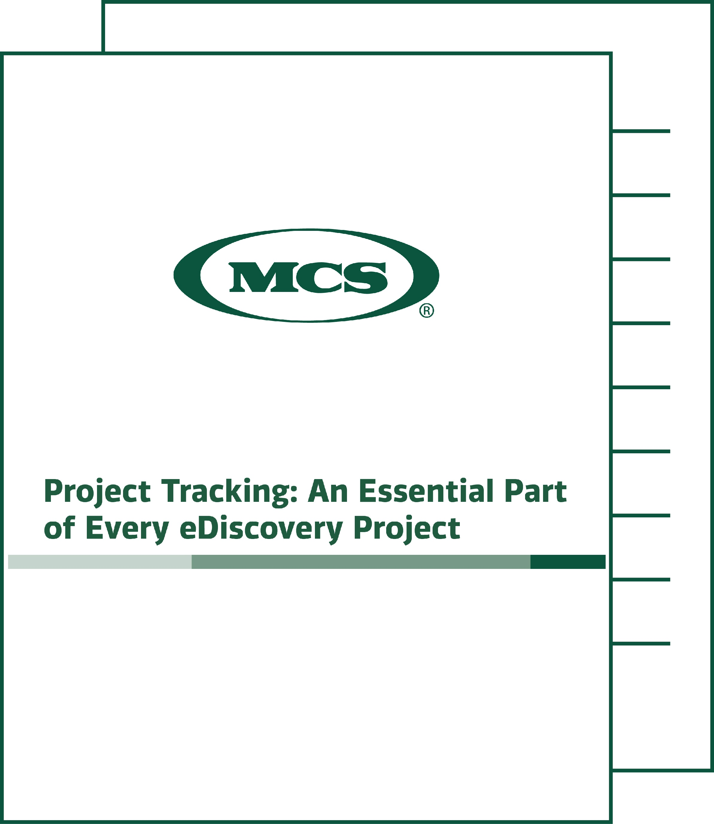 Project Tracking: An Essential Part of Every eDiscovery Project MCS Whitepaper